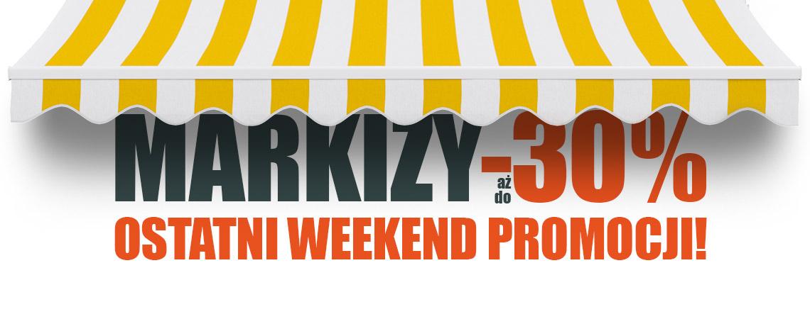 Markizy -30% weekend